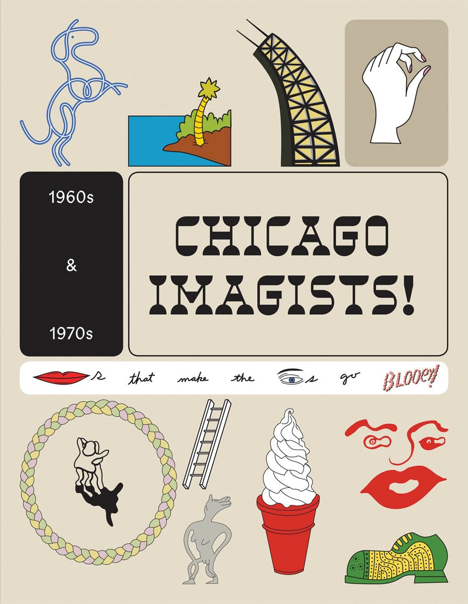 The Chicago Imagists 1960s - 1970s catalogue cover